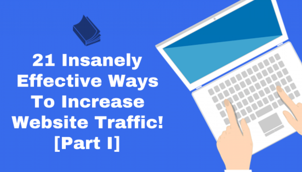 21-Insanely-Effective-Ways-To-Increase-Website-Traffic-Cover
