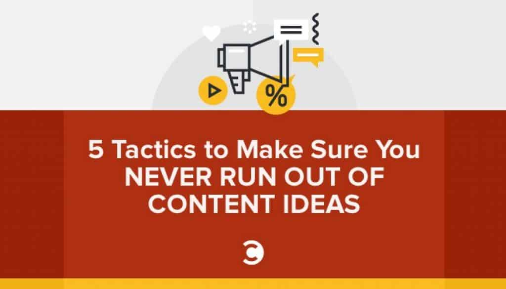 5-Tactics-to-Make-Sure-You-Never-Run-Out-of-Content-Ideas