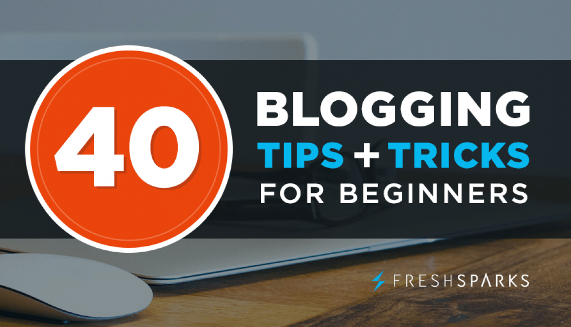 40 Blogging Tips and Tricks for Beginners to Grow a Blog