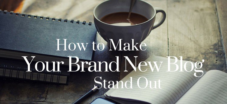 How to Make Your Brand New Blog Or Website Stand Out From The Masses