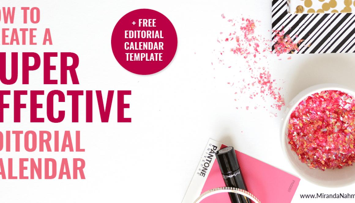 How to Create a Super Effective Editorial Calendar