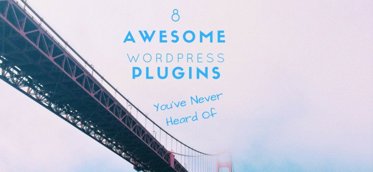 8 Awesome WordPress Plugins That Greatly Enhance User Experience