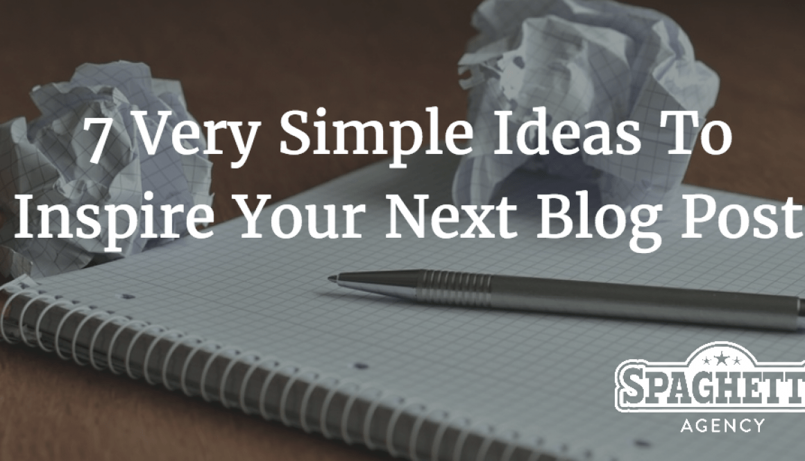 7 Very Simple Ideas To Inspire Your Next Blog Post